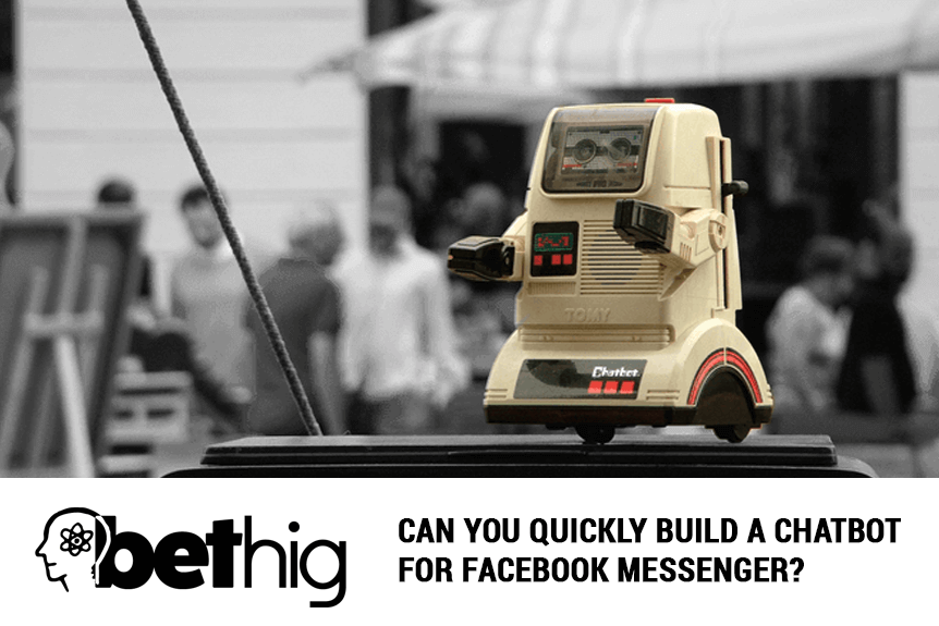 Can you quickly build a Chatbot for Facebook messenger?