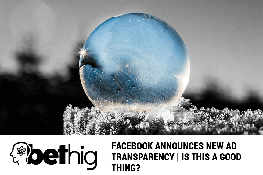 Facebook Announces New Ad Transparency - Is this a good thing