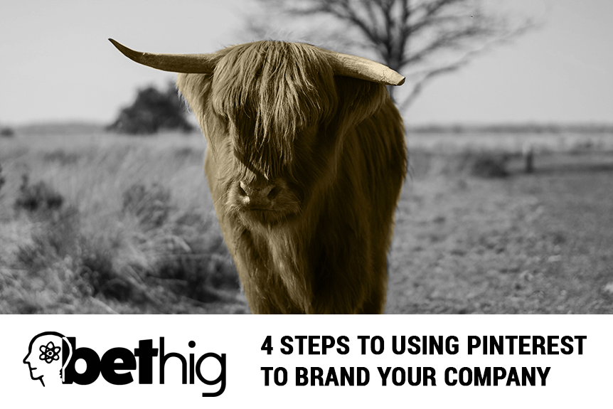 4 Steps To Using Pinterest to Brand Your Company
