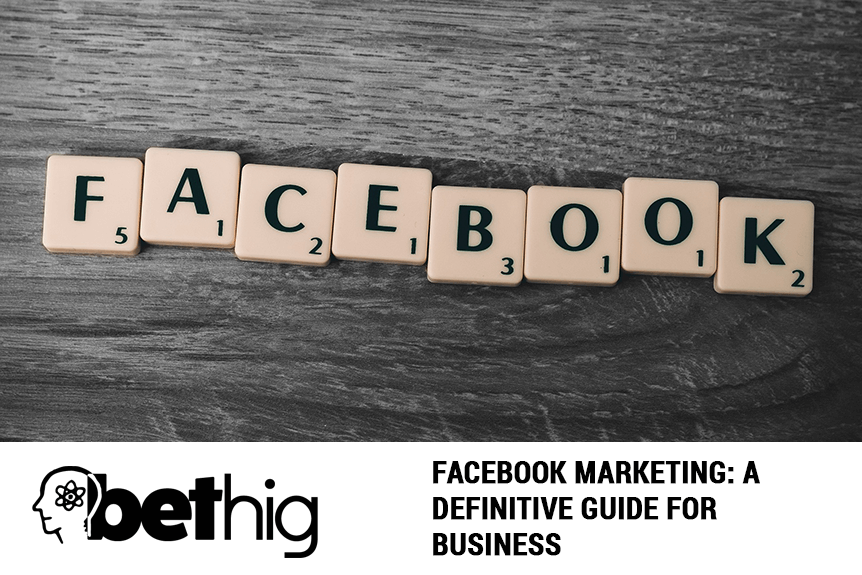 Facebook Marketing- A Definitive Guide for Business